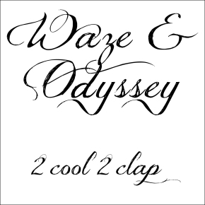 Waze & Odyssey: 2 Cool 2Clap