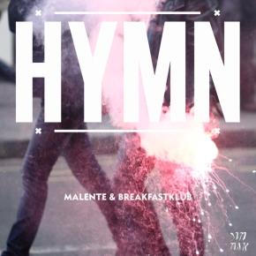Malente & Breakfastklub –Hymn