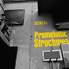 SCNTST – PREMELODIC STRUCTURES
