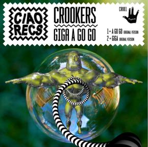 CROOKERS – GIGA A GO GO EP &MIXTAPE!!