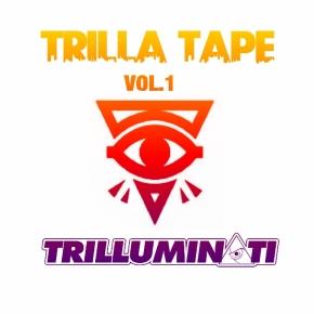 TRILLA-TAPE VOL.1 –TRILLUMIN▲TI