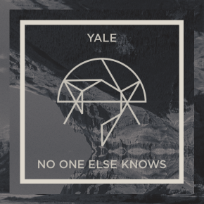 Yale – No One Else Knows