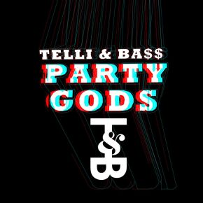 Telli & Bass – Party Gods (Free Download)