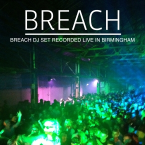 Breach DJ Set Recorded Live In Birmingham
