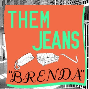 Them Jeans – Brenda (Bixel BoysRemix)