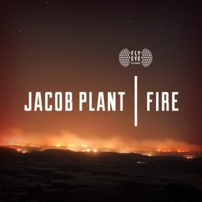 Jacob Plant – Fire