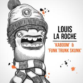Louis La Roche – Kaboom/Funk Trunk Skunk(Previews)
